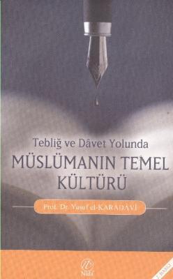 Tebliğ ve Davet Yolunda Müslümanın Temel Kültürü