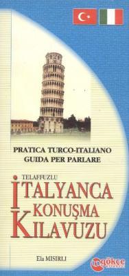 Telaffuzlu İtalyanca Konuşma Kılavuzu