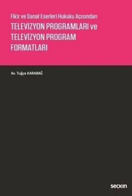 Fikir ve Sanat Eserleri Hukuku AçısındanTelevizyon Programları ve Tele