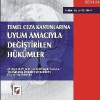 Temel Ceza KanunlarınaUyum Amacıyla Değiştirilen Hükümler 5728 Sayılı Kanunla Eski ve Yeni Metinleri