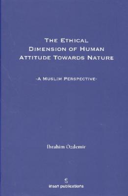 The Ethical Dimensien Of Human Attitude Towards Nature