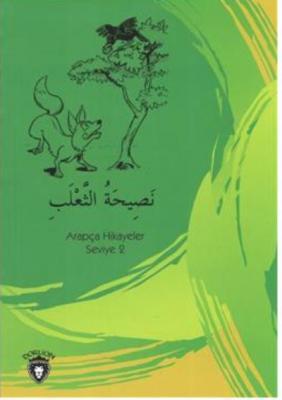 Tilkinin Nasihati Arapça Hikayeler Seviye 2