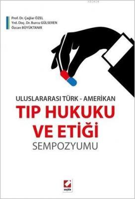 Uluslararası Türk–AmerikanTıp Hukuku ve Etiği Sempozyumu