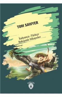 Tom Sawyer-İtalyanca Türkçe Bakışımlı Hikayeler