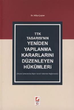 TTK Tasarısı'nın Yeniden Yapılanma Kararlarını Düzenleyen Hükümler