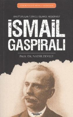 Türk Büyükleri Dizisi (Düşünürler)-2:İsmail Gaspıralı (Unutturulan Türkçü, İslamcı. Modernist)