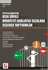 Türk Ceza HukukundaKısa Süreli Hürriyeti Bağlayıcı Cezalara Seçenek Yaptırımlar