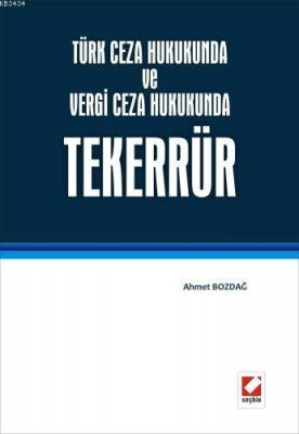 Türk Ceza Hukukunda ve Vergi Ceza Hukukunda Tekerrür