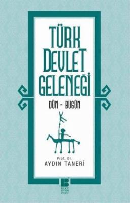 Türk Devlet Geleneği,Aydın Taneri