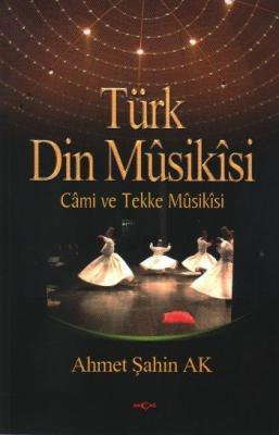 "Türk Din Musikisi ""Cami ve Tekke Musikisi"""