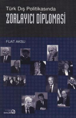 Türk Dış Politikasında Zorlayıcı Diplomasi