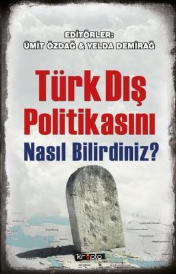 Türk Dış Politikasını Nasıl Bilirdiniz