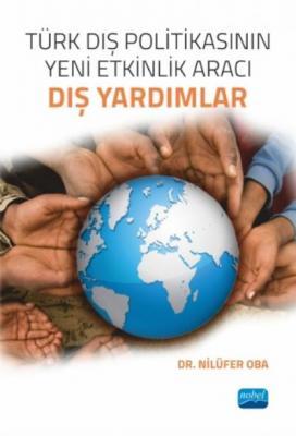 Türk Dış Politikasının Yeni Etkinlik Aracı - Dış Yardımlar