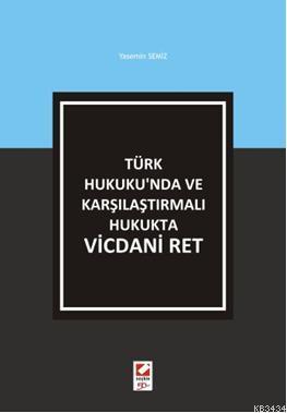 Türk Hukuku'nda ve Karşılaştırmalı Hukukta Vicdani Ret