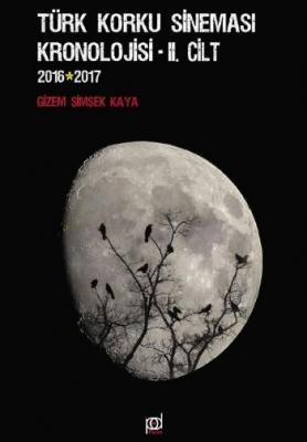 Türk Korku Kronolojisi II. Cilt 2016-2017