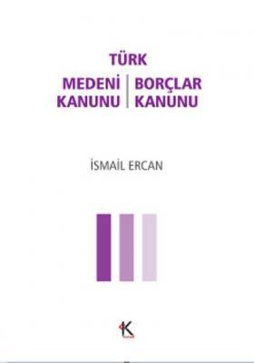 Türk Medeni Kanunu-Türk Borçlar Kanunu (Cep Boy) İsmail Ercan