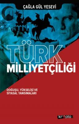 Türk Milliyetçiliği - Doğuşu Yükselişi ve Siyasal Yansımaları