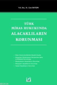 Türk Miras HukukundaAlacaklıların Korunması