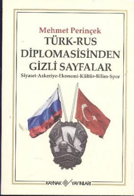 Türk-Rus Diplomasisinden Gizli Sayfalar