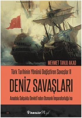 Türk Tarihinin Yönünü Değiştiren Savaşlar 2 Deniz Savaşları