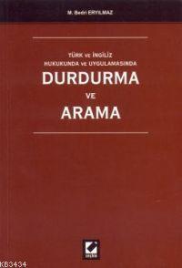 Türk ve İngiliz HukukundaDurdurma ve Arama