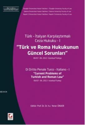 Türk – İtalyan  Karşılaştırmalı Ceza Hukuku – ITürk ve Roma Hukukunun Güncel Sorunları (06/07–06 2013 İstanbul / Türkiye)