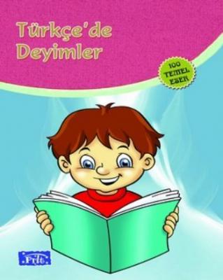 Türkçede Deyimler - 100 Temel Eser