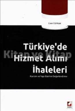 Türkiye'de Hizmet Alımı İhaleleri Kavram ve Yapı Üzerine Değerlendirme