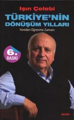 Türkiye'nin Dönüşüm Yılları Yeniden Öğrenme Zamanı
