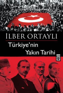 Türkiye'nin Yakın Tarihi %32 indirimli İlber Ortaylı