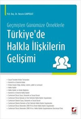 Geçmişten Günümüze ÖrneklerleTürkiye'de Halkla İlişkilerin Gelişimi