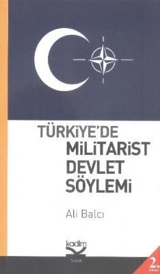 Türkiyede Militarist Devlet Söylemi,Ali Balcı