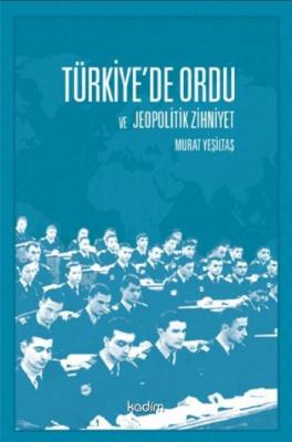 Türkiyede Ordu ve Jeopolitik Zihniyet