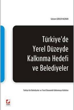 Türkiye'de Yerel Düzeyde Kalkınma Hedefi ve Belediyeler