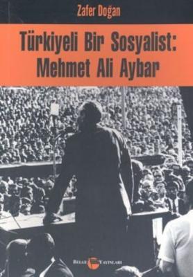 Türkiyeli Bir Sosyalist-Mehmet Ali Aybar