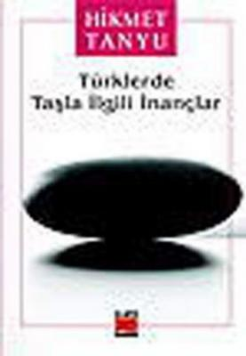Türklerde Taşla İlgili İnançlar