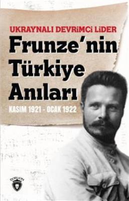 Ukraynalı Devrimci Lider Frunzenin Türkiye Anıları Kasım 1921-Ocak 1922