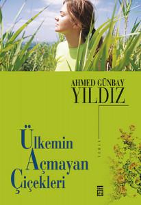 Ülkemin Açmayan Çiçekleri %32 indirimli Ahmed Günbay Yıldız