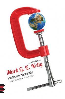Uluslararası Biyopolitika  Foucault Küreselleşme ve Kapitalizm
