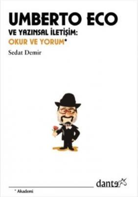 Umberto Eco ve Yazınsal İletişim:Okur ve Yorum