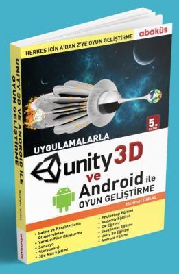 Uygulamalarla Unıty 3D İle Oyun Geliştirme