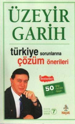Üzeyir Garih Kitaplığı 7 Türkiye Sorunlarına Çözüm Önerileri