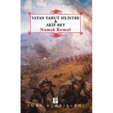 Vatan Yahut Silistre ve Akif Bey