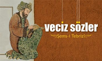 Veciz Sözler Şems-i Tebrizi