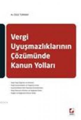 Vergi Uyuşmazlıklarının Çözümünde Kanun Yolları Özge Türkbay