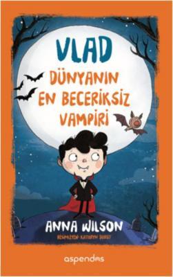 Vlad - Dünyanın En Beceriksiz Vampiri Anna Wilson