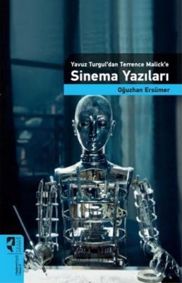 Yavuz Turgul'dan Terrence Malick'e Sinema Yazıları