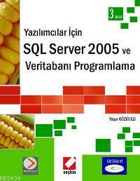 Yazılımcılar İçinSQL Server 2005 ve Veritabanı Programlama