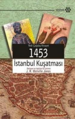 Yedi Çağdaş Rivayet 1453 İstanbul Kuşatması