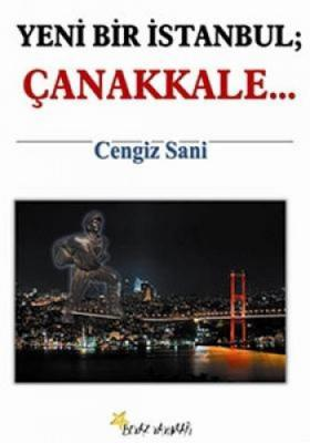 Yeni Bir İstanbul; Çanakkale...